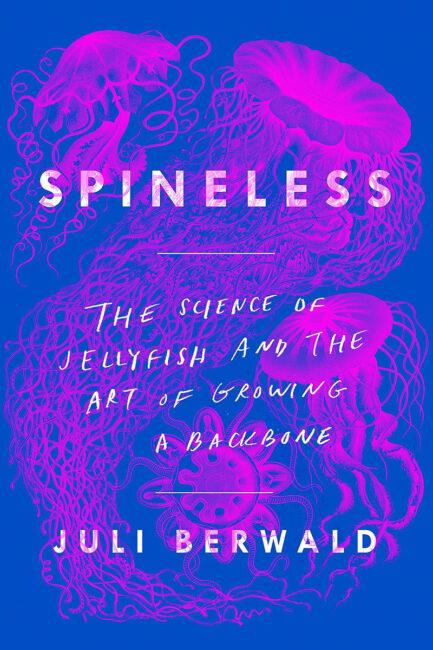 "Juli Berwald book, ""Spineless"""
